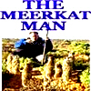 Grant M. Mc Ilrath - A.K.A - The Meerkat Man
